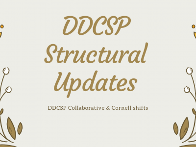 """DDCSP Structural Updates: DDCSP Collaborative & Cornell shifts"" words surrounding by yellow flowers"